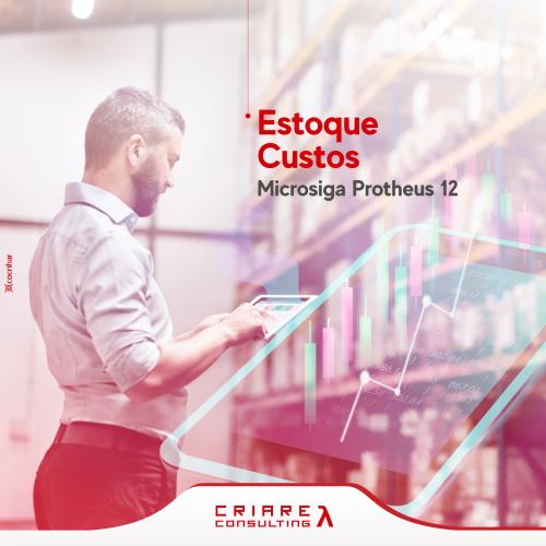 ESTOQUE/CUSTOS – Protheus 12