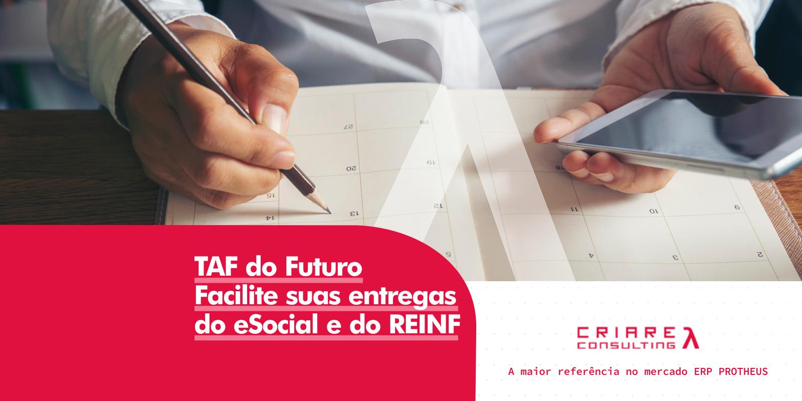TAF do Futuro, Facilite suas entregas de e-Social e REINF